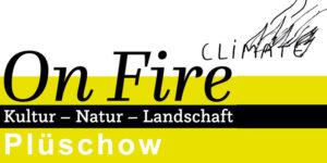 Ausstellung Climate On Fire Plüschow