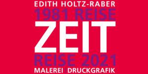 Edith Holtz-Raber Zeitreise - Reisezeit